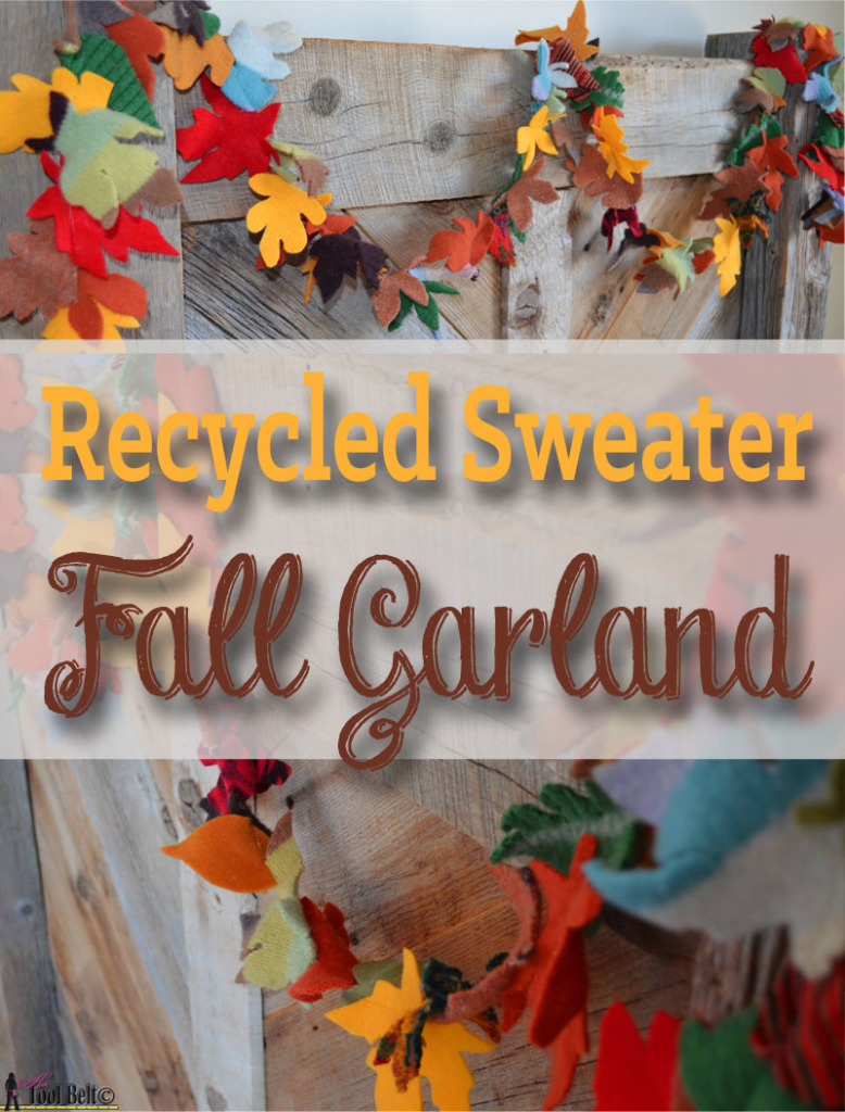 Super easy fall garland from recycled sweaters and felt. #falldecorations #fallcrafts #hertoolbelt
