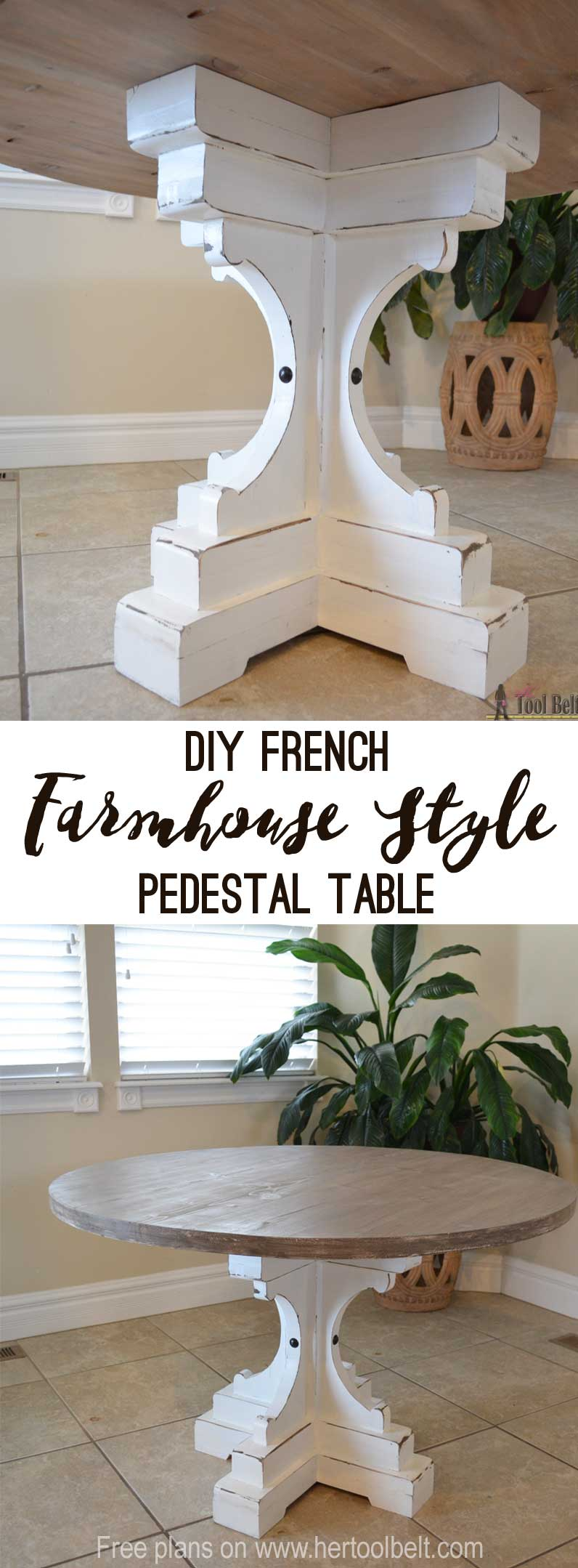 Diy French Farmhouse Style Pedestal Table Free Plans Her Tool Belt