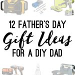 12 Father's Day Gifts that DIY Dad's will Love