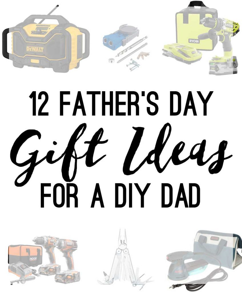 Looking to get Dad a cool tool this Father's Day? Here's some ideas for that Dad that loves to DIY.