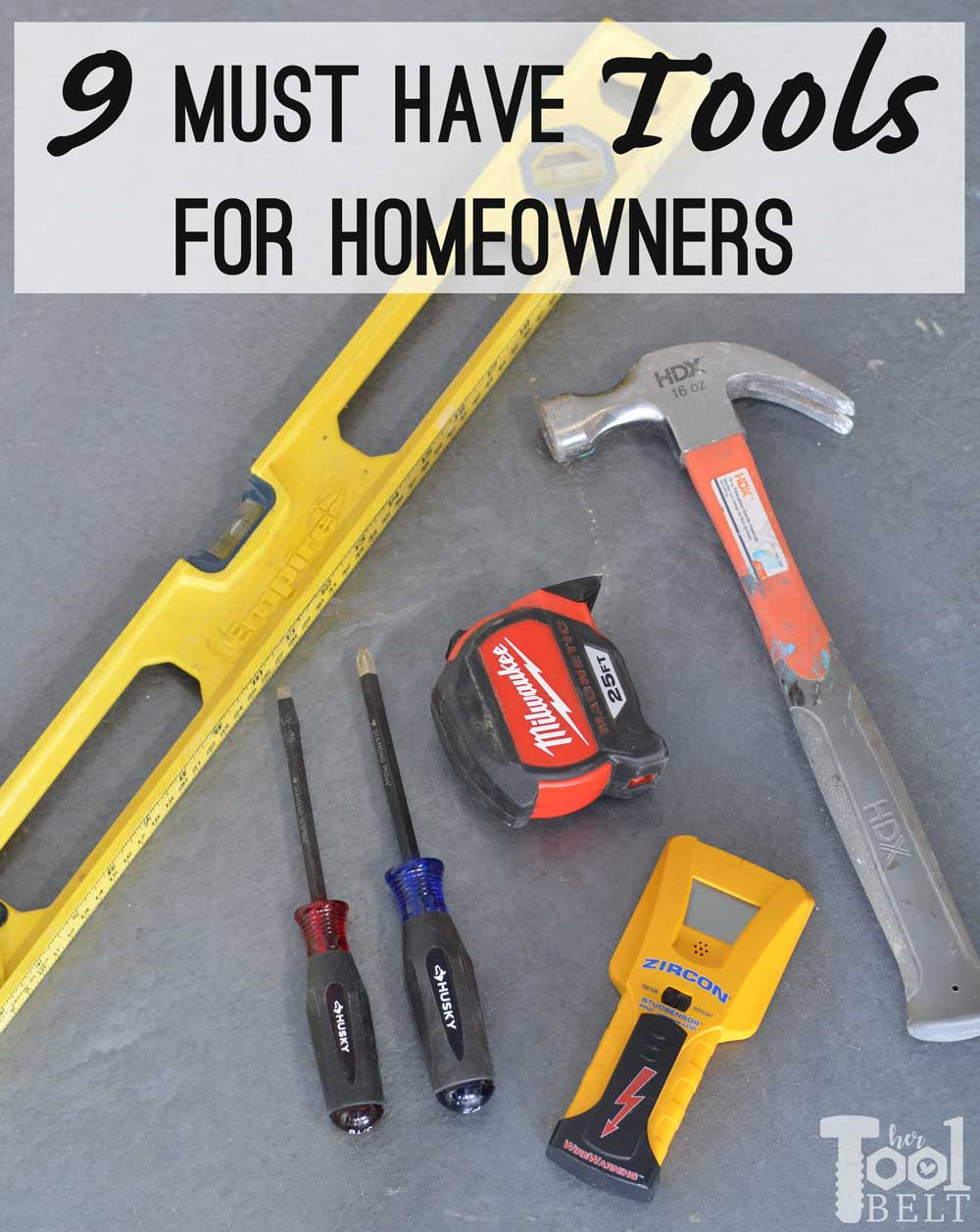 9 Must Have Tools for Homeowners - Her Tool Belt