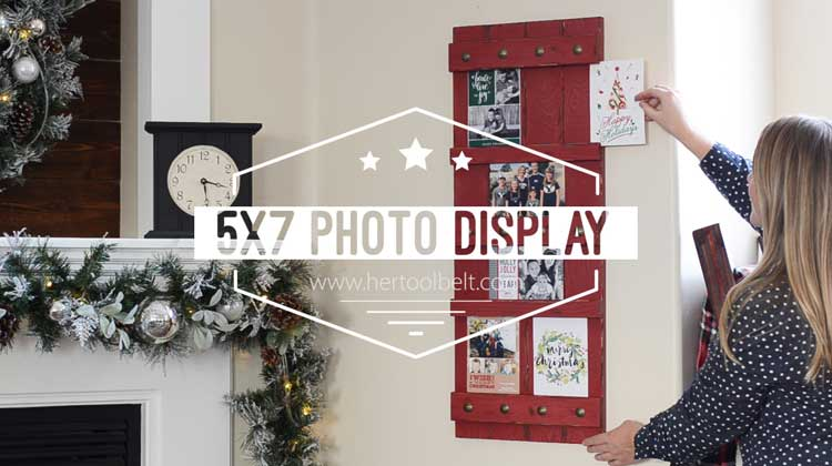 Diy 5x7 Photo Display Christmas Card Holder Her Tool Belt