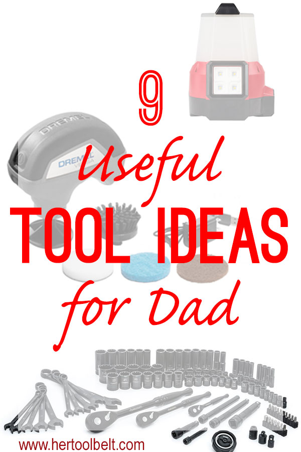 Need gift ideas for Dad? Here's a tool gift guide of 9 useful tools that Dad will really appreciate and get use out of. #FathersDay #giftguide